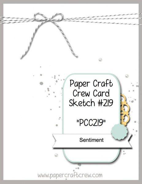 Paper Craft Crew Card Sketch 219