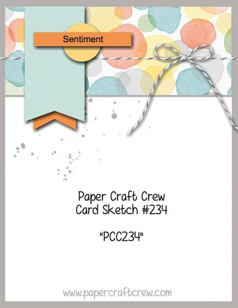 Visit the Paper Craft Crew and play along with Sketch Challenge 234. #pcc2017 #sketch #papercraftcrew www.papercraftcrew.com