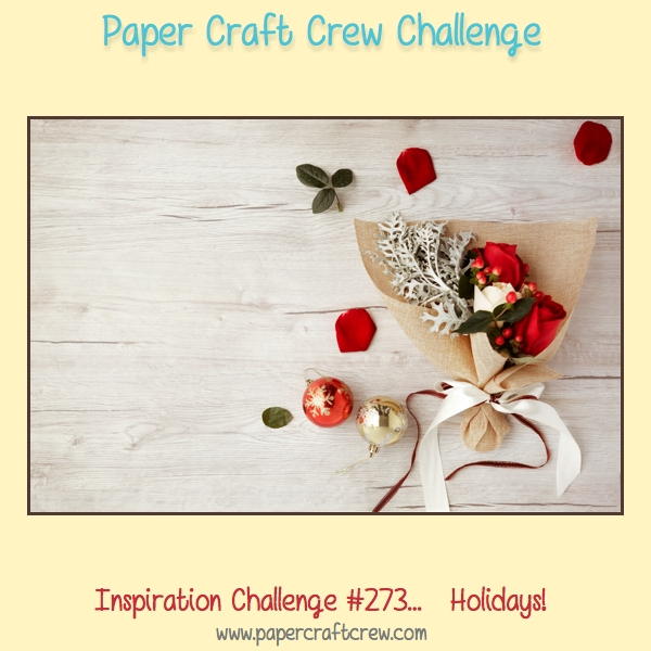 Play along with the Paper Craft Crew for Inspirational Challenge 259. The challenge starts December 20, 2017 and ends January 2, 2018 at 1 PM EST. Visit www.papercraftcrew.com to check out the design team samples and submit your project. #papercraftcrew #papercrafting #inspirationalchallenge #color #playalong #imakecards #cardmaker #diy #sendacard #craft #stampinup #cardchallenge #papercraft #bigshot #rainydayfun