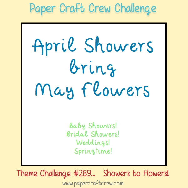 April Showers bring May Flowers Challenge 289